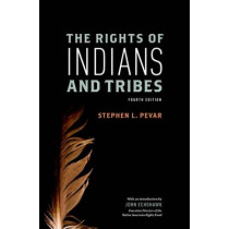The Rights of Indians and Tribes by Stephen L. Pevar, 9780199795352