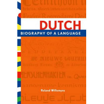 Dutch: Biography of a Language by Roland Willemyns, 9780199858712