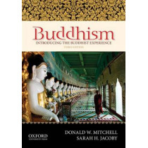 Buddhism: Introducing the Buddhist Experience by Donald W. Mitchell, 9780199861873