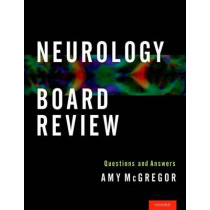 Neurology Board Review: Questions and Answers by Amy L. McGregor, 9780199895625