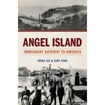 Angel Island: Immigrant Gateway to America by Erika Lee, 9780199896158
