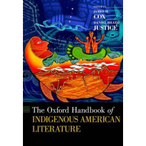 The Oxford Handbook of Indigenous American Literature by James H. Cox, 9780199914036