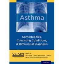 Asthma: Comorbidities, Coexisting Conditions, and Differential Diagnosis by Richard F. Lockey, 9780199918065