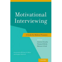 Motivational Interviewing: A Guide for Medical Trainees by Antoine Douaihy, 9780199958184