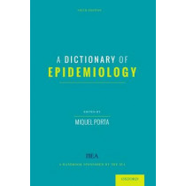 A Dictionary of Epidemiology by Miquel Porta, 9780199976737