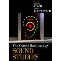 The Oxford Handbook of Sound Studies by Trevor Pinch, 9780199995813
