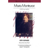 Maria Montessori: A Biography by Rita Kramer, 9780201092271