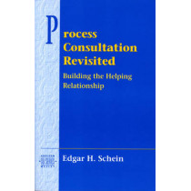 Process Consultation Revisited: Building the Helping Relationship (Prentice Hall Organizational Development Series) by Edgar H. Schein, 9780201345964
