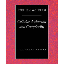Cellular Automata And Complexity: Collected Papers by Stephen Wolfram, 9780201626643