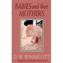 Babies And Their Mothers by D. W. Winnicott, 9780201632699
