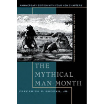 The Mythical Man-Month: Essays on Software Engineering, Anniversary Edition by Frederick P. Brooks, Jr., 9780201835953