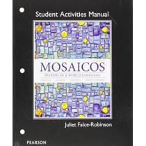 Student Activities Manual for Mosaicos: Spanish as a World Lanaguage by Matilde Olivella Castells, 9780205247967