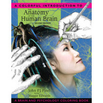 A Colorful Introduction to the Anatomy of the Human Brain: A Brain and Psychology Coloring Book by John P. J. Pinel, 9780205548743