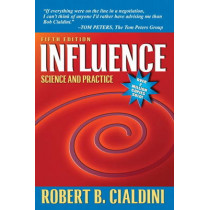 Influence: Science and Practice by Robert B. Cialdini, 9780205609994