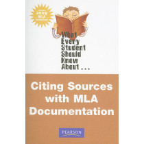 What Every Student Should Know About Citing Sources with MLA Documentation, Update Edition by Michael Greer, 9780205715114