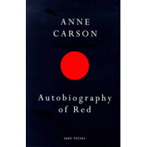 Autobiography Of Red by Anne Carson, 9780224059732