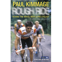 Rough Ride: Behind the Wheel with a Pro Cyclist by Paul Kimmage, 9780224080170