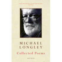 Collected Poems by Michael Longley, 9780224080446