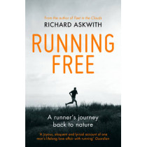 Running Free: A Runner's Journey Back to Nature by Richard Askwith, 9780224091978