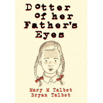 Dotter of Her Father's Eyes by Bryan Talbot, 9780224096089