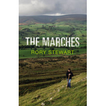 The Marches by Rory Stewart, 9780224097680