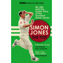 The Test: My Life, and the Inside Story of the Greatest Ashes Series by Simon Jones, 9780224100281