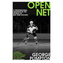 Open Net: A Professional Amateur in the World of Big-Time Hockey by George Plimpton, 9780224100397