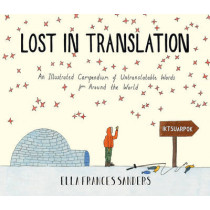 Lost in Translation: An Illustrated Compendium of Untranslatable Words by Ella Frances Sanders, 9780224100809