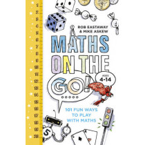 Maths on the Go: 101 Fun Ways to Play with Maths by Rob Eastaway, 9780224101622
