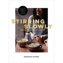 Stirring Slowly: Recipes to Restore and Revive by Georgina Hayden, 9780224101653