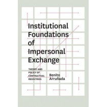 Institutional Foundations of Impersonal Exchange: Theory and Policy of Contractual Registries by Benito Arrunada, 9780226028323
