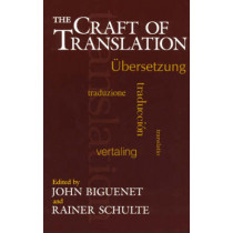 The Craft of Translation by John Biguenet, 9780226048697