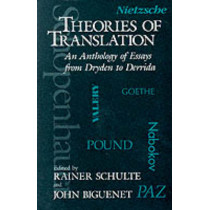 Theories of Translation: An Anthology of Essays from Dryden to Derrida by John Biguenet, 9780226048710