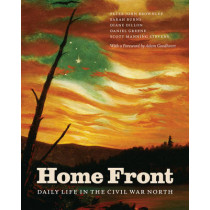 Home Front: Daily Life in the Civil War North by Peter John Brownlee, 9780226061856