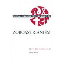 Textual Sources for the Study of Zoroastrianism by Mary Boyce, 9780226069302