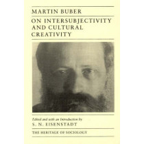 On Intersubjectivity and Cultural Creativity by Martin Buber, 9780226078076