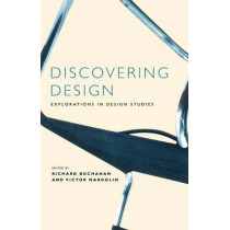 Discovering Design: Explorations in Design Studies by Richard Buchanan, 9780226078151