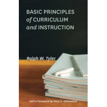 Basic Principles of Curriculum and Instruction by Ralph W. Tyler, 9780226086507