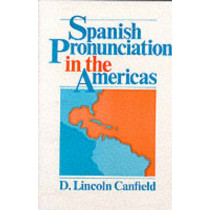 Spanish Pronunciation in the Americas by D.Lincoln Canfield, 9780226092638