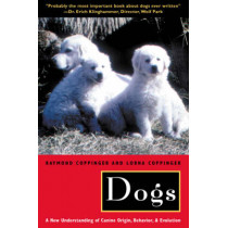Dogs: A New Understanding of Canine Origin, Behavior and Evolution by Ray Coppinger, 9780226115634