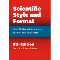 Scientific Style and Format: The CSE Manual for Authors, Editors, and Publishers by Council of Science Editors, 9780226116495
