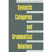 Syntactic Categories and Grammatical Relations by William A. Croft, 9780226120904