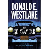 The Getaway Car: A Donald Westlake Nonfiction Miscellany by Donald E. Westlake, 9780226121819