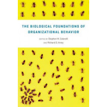 The Biological Foundations of Organizational Behavior by Stephen M. Colarelli, 9780226127156