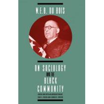 W.E.B.DuBois on Sociology and the Black Community by W. E. B. DuBois, 9780226167602