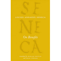 On Benefits by Lucius Annaeus Seneca, 9780226212227