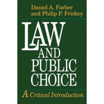 Law and Public Choice: A Critical Introduction by Daniel A. Farber, 9780226238036