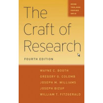 The Craft of Research by Wayne C. Booth, 9780226239736