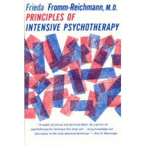 Principles of Intensive Psychotherapy by Frieda Fromm-Reichmann, 9780226265995