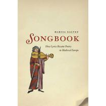Songbook: How Lyrics Became Poetry in Medieval Europe by Marisa Galvez, 9780226270050